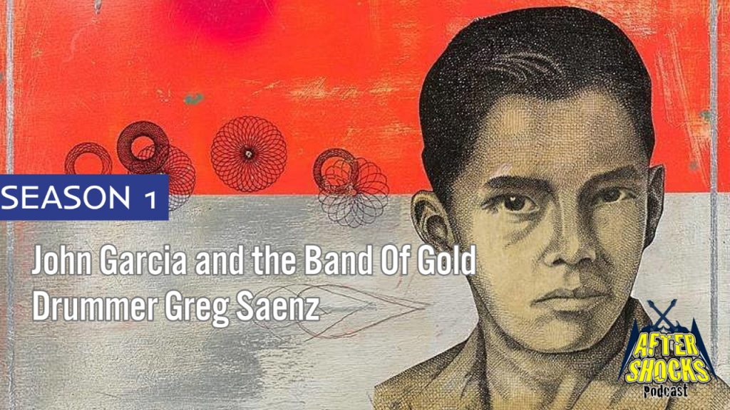 Interview with John Garcia and the Band of Gold Drummer Greg Saenz