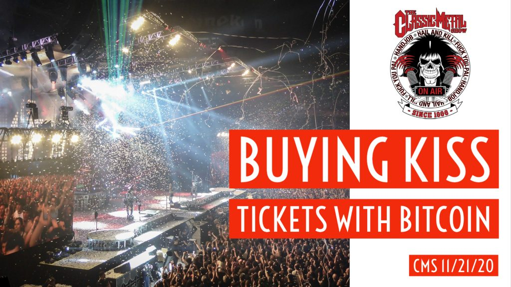 Buying Kiss Tickets With Bitcoin