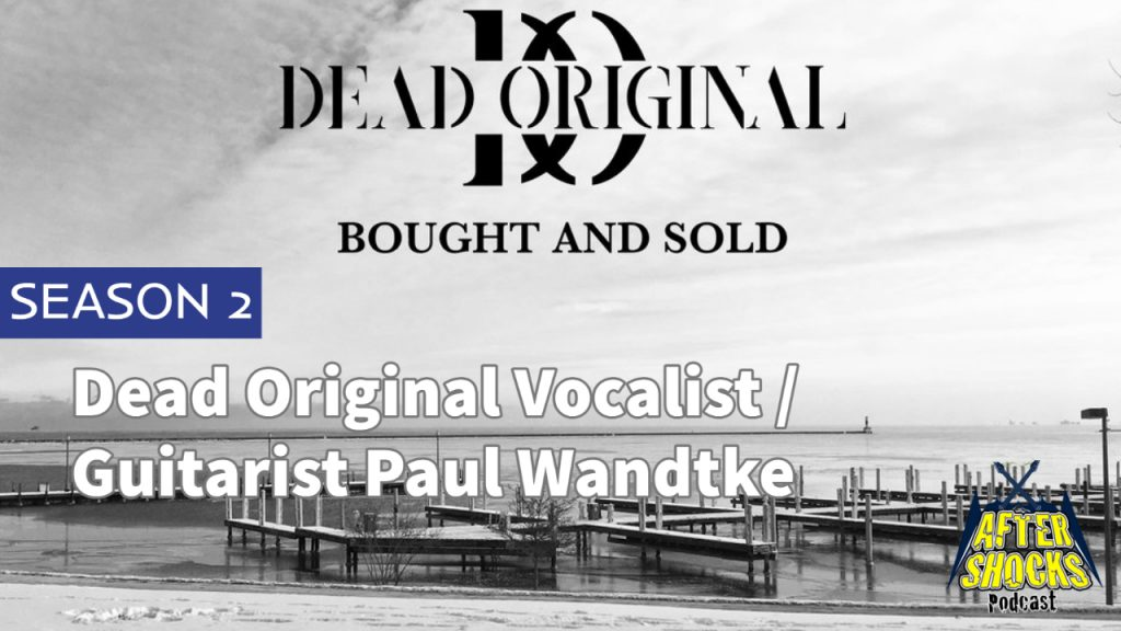 Aftershocks TV | Dead Original Vocalist / Guitarist Paul Wandtke