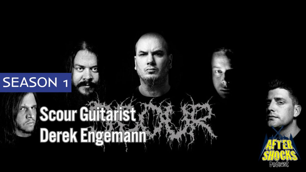 Aftershocks – Interview with Scour Guitarist Derek Engemann