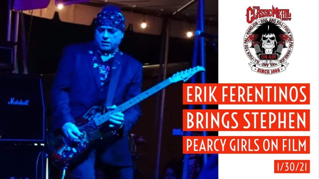 CMS | Erik Ferentinos Brings Stephen Pearcy Girls On Film