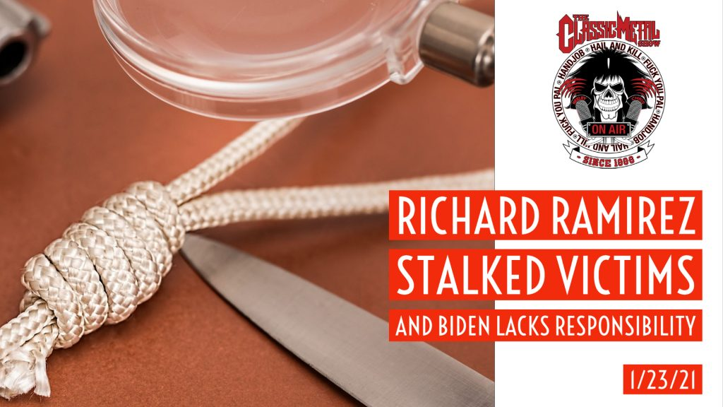 CMS | Richard Ramirez Stalked Victims and Biden Lacks Responsibility