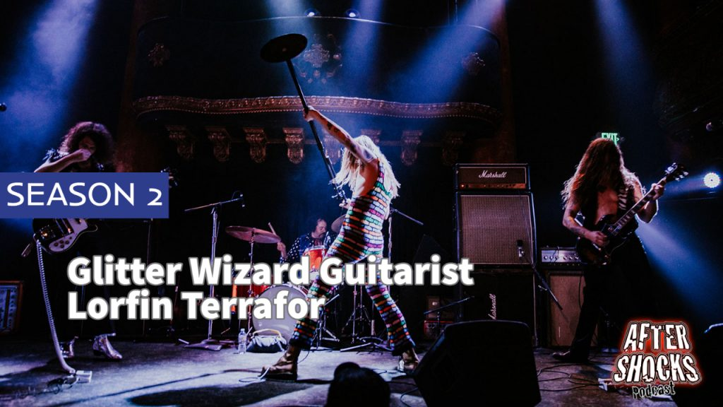 Aftershocks TV | Interview with Glitter Wizard Guitarist Lorfin Terrafor
