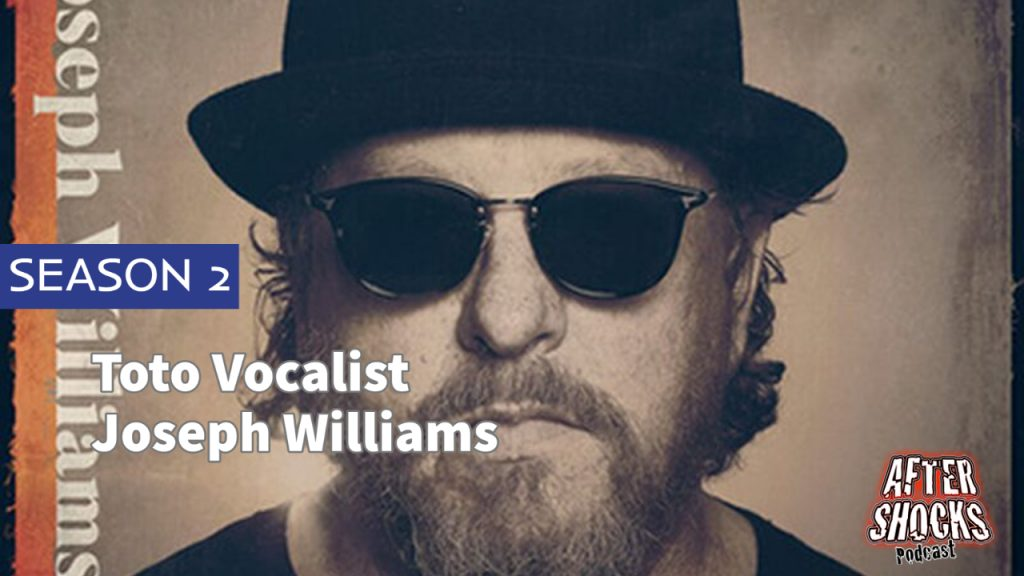 Aftershocks TV | Toto Vocalist Joseph Williams