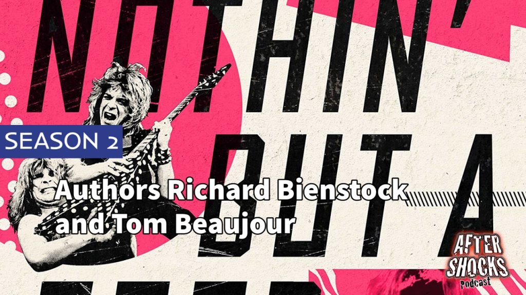 Aftershocks TV | Nothin' But A Good Time Authors Richard Bienstock and Tom Beaujour