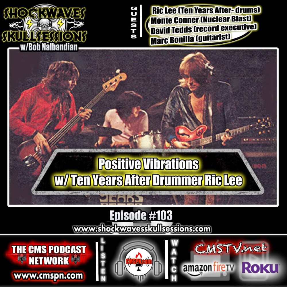 SS #103: POSITIVE VIBRATIONS with TEN YEARS AFTER drummer Ric Lee