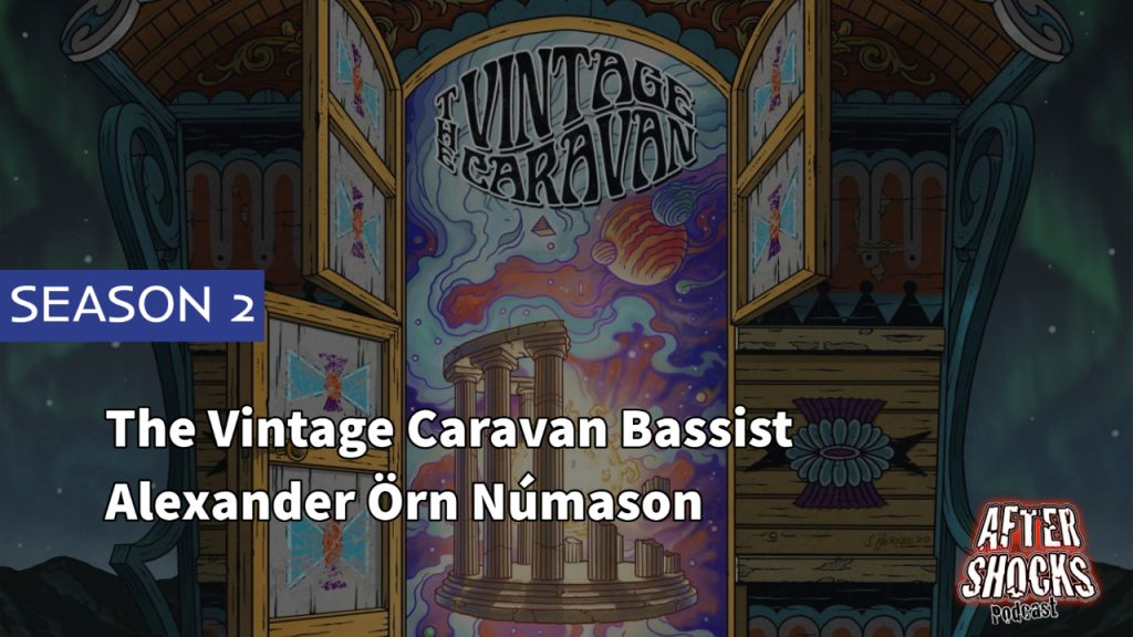 Aftershocks TV | The Vintage Caravan Bassist Alexander Örn Númason