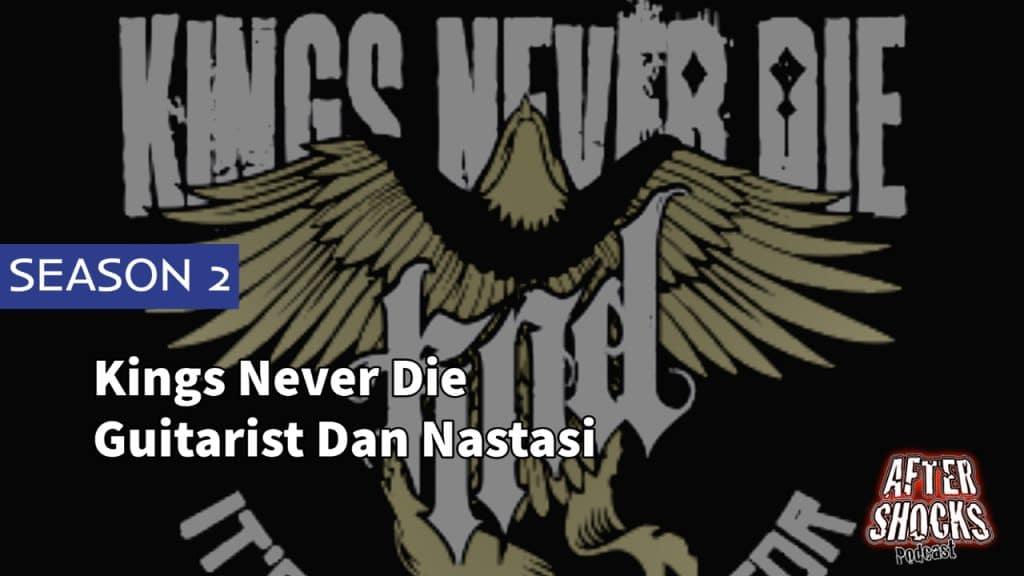AFTERSHOCKS TV #119 | KINGS NEVER DIE GUITARIST DAN NASTASI