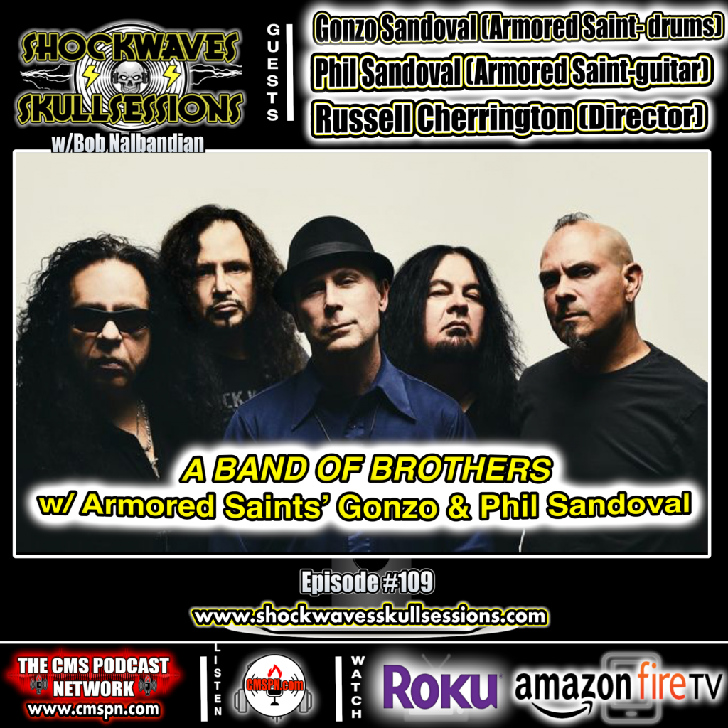 SS #109 | A Band Of Brothers- w/ Armored Saint's Gonzo & Phil Sandoval