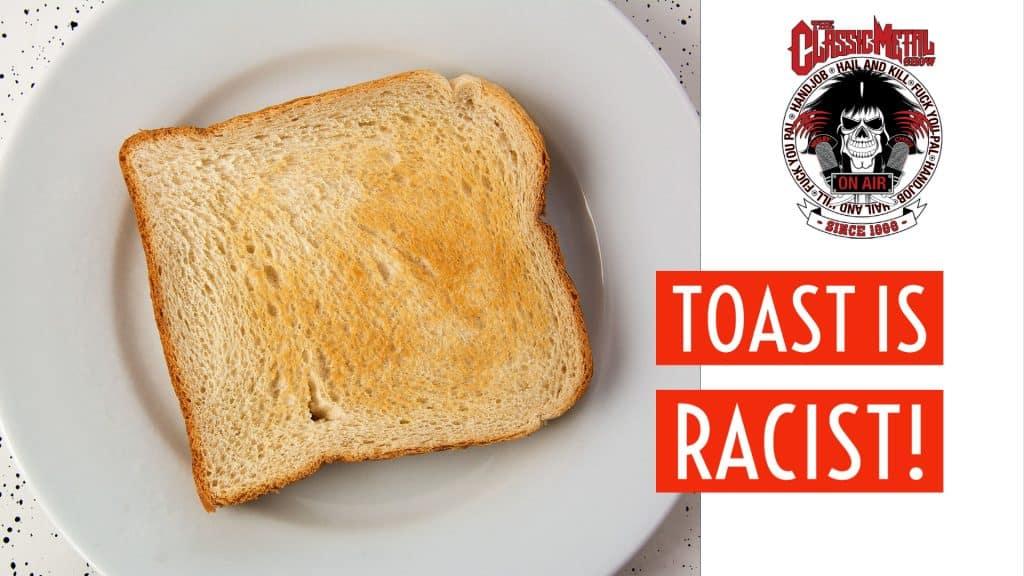 CMS | Toast Is Racist