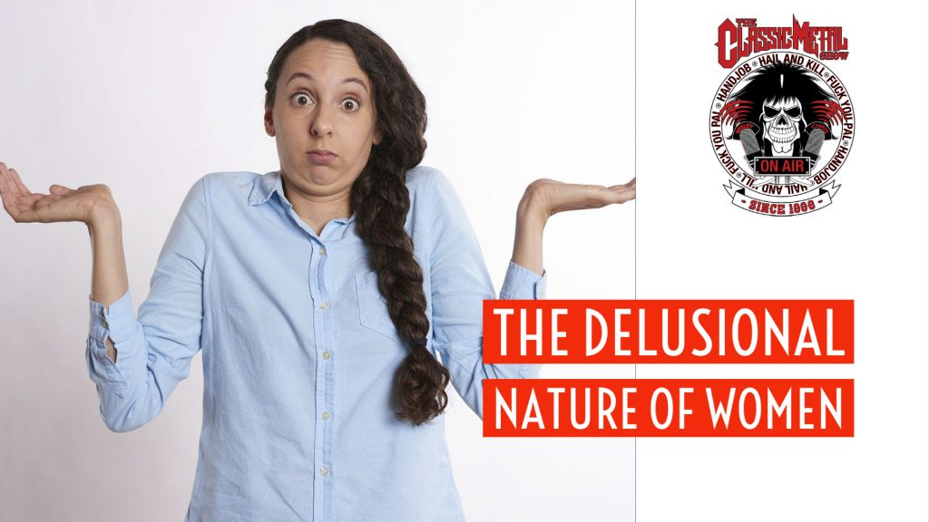CMS HIGHLIGHT | The Delusional Nature Of Women