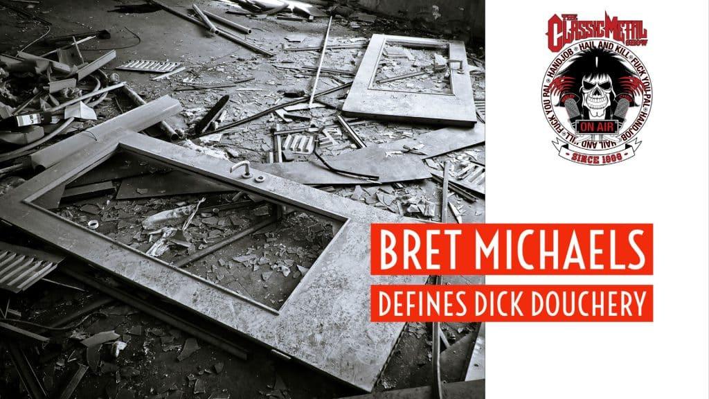 CMS HIGHLIGHT | Bret Michaels Defines Dick Douchery