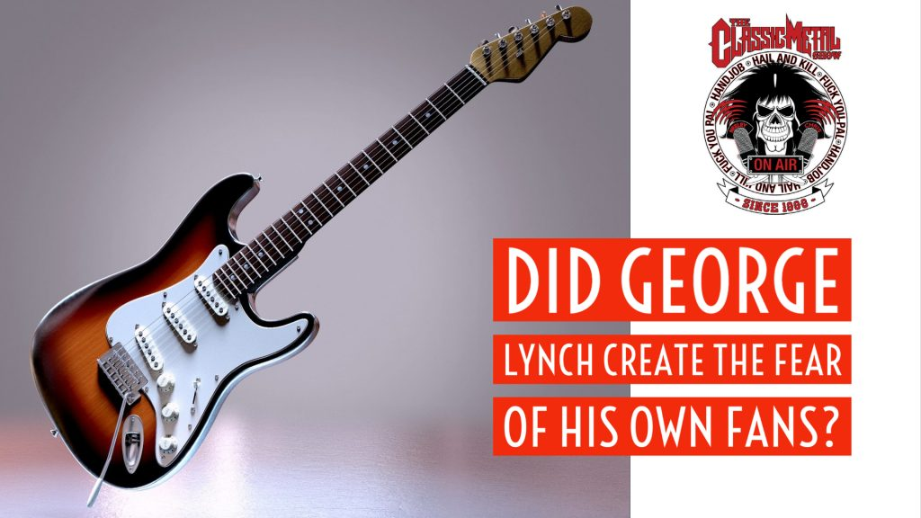 CMS | Did George Lynch Create The Fear Of His Own Fans?