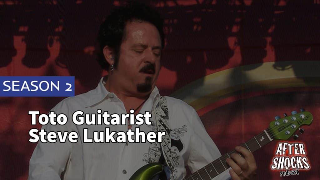 AFTERSHOCKS TV | Toto Guitarist Steve Lukather
