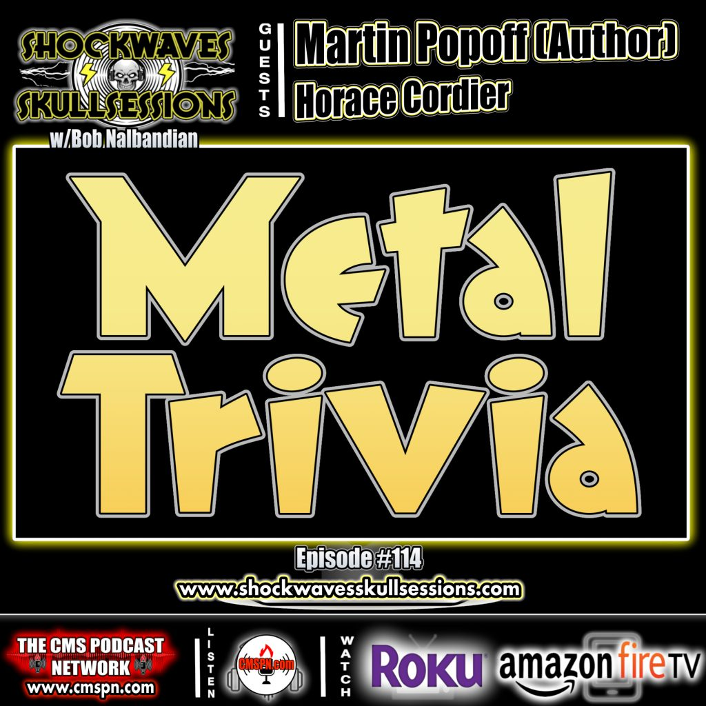 SS #114 | Metal Trivia w/Martin Popoff & Horace Cordier