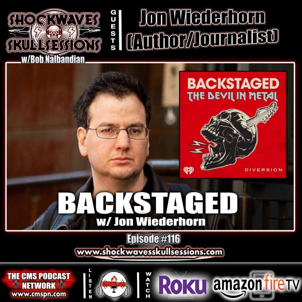 SS #116 | BACKSTAGED w/ Jon Wiederhorn (Author/Journalist)
