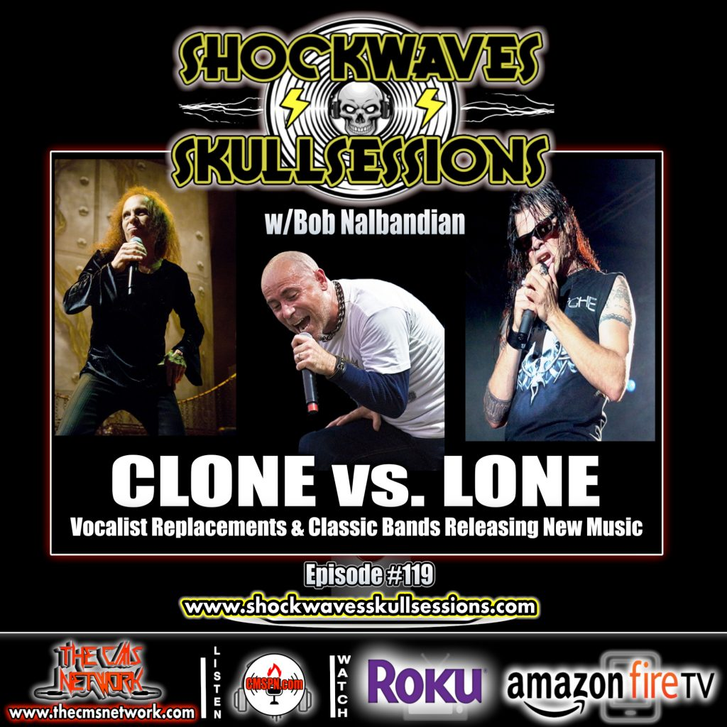 SS #119 | CLONE vs. LONE: Vocalist Replacements & Classic Bands Releasing New Music