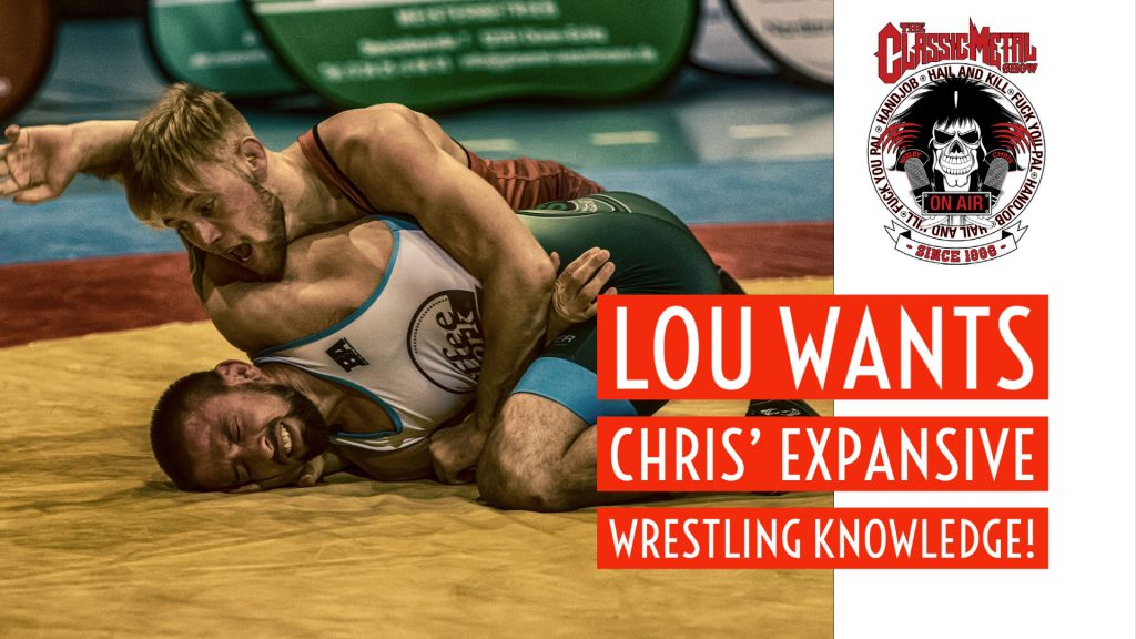 CMS | Lou Wants Chris' Expansive Wrestling Knowledge Of Wrestling