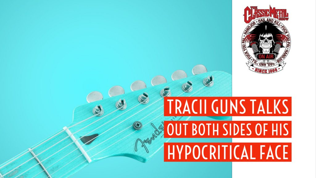Tracii Guns Talks Out Both Sides Of His Hypocritical Face