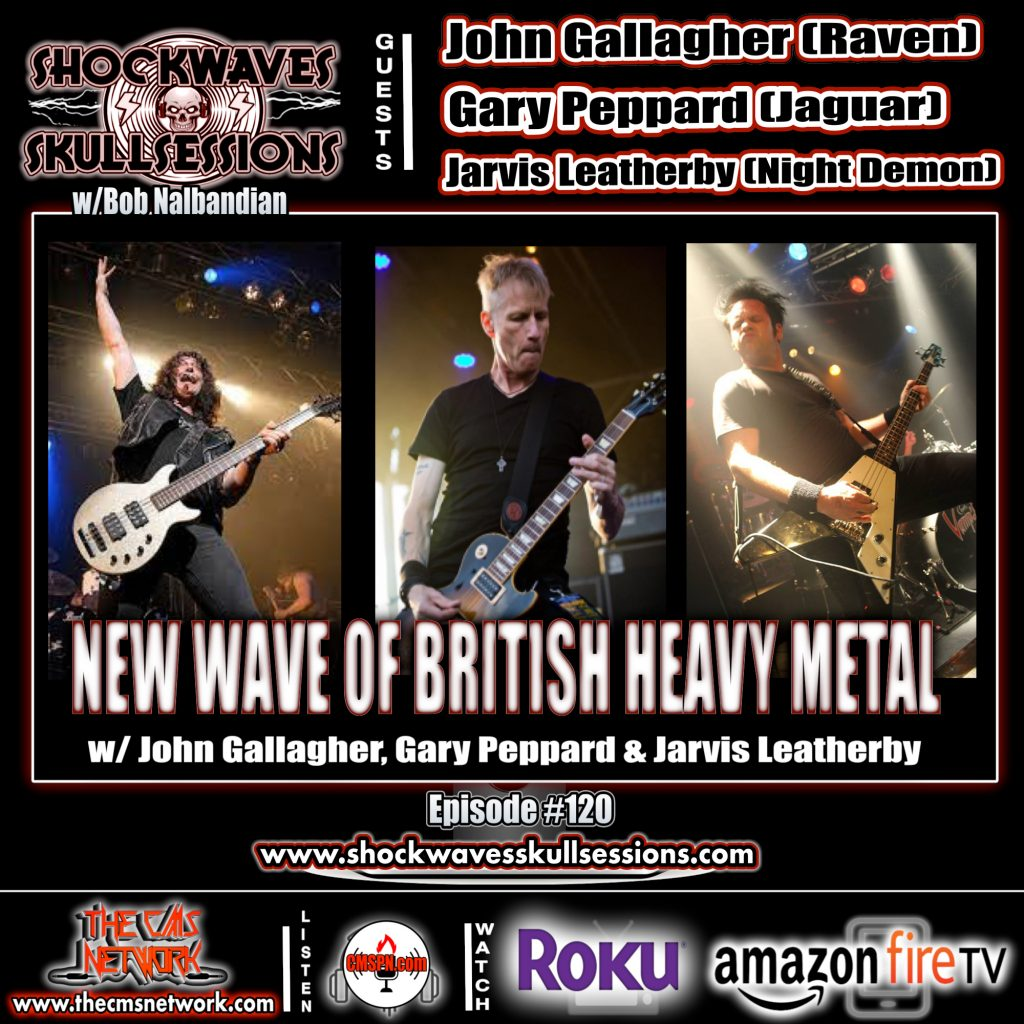 SS #120 | New Wave of British Heavy Metal Special: w/John Gallagher, Gary Peppard & Jarvis Leatherby