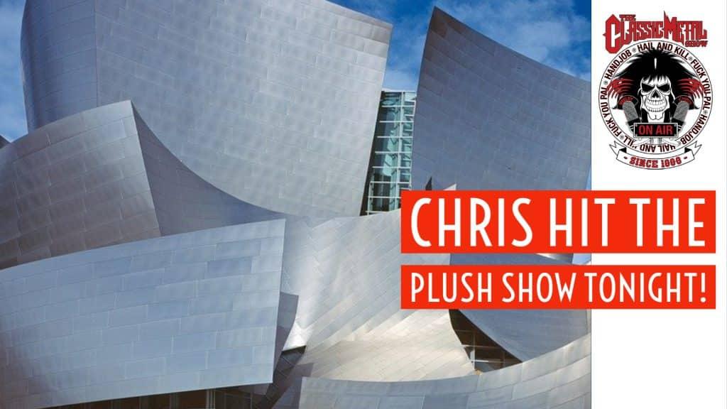 CMS | Chris Hit The Plush Show Tonight