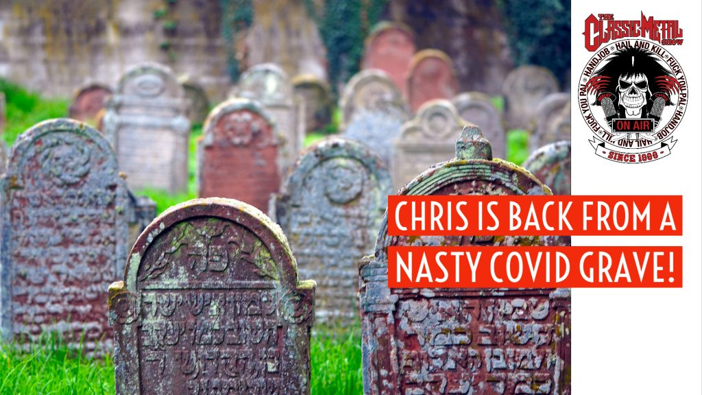 CMS | Chris Is Back From A Nasty COVID Grave!